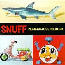 Snuff - Demmamussabebonk