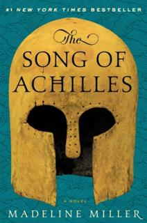 <i>The Song of Achilles</i> 2011 novel by Madeline Miller