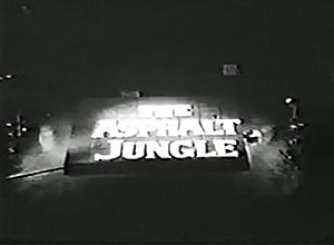 The Asphalt Jungle (TV series) - Image: The Asphalt Jungle title card