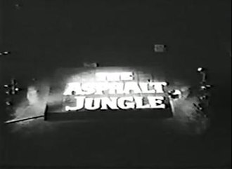 The Asphalt Jungle (TV series) - Image: The Asphalt Jungle title card
