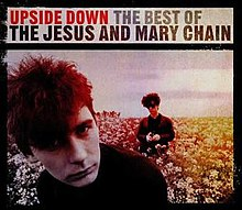 Upside Down The Best Of The Jesus And Mary Chain Wikipedia