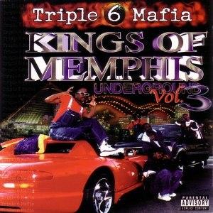 Underground Vol. 3: Kings of Memphis - Image: Triple 6 mafia kings of memphis underground vol. 3 front 1