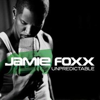 Unpredictable (Jamie Foxx album) - Image: Unpredictable Album