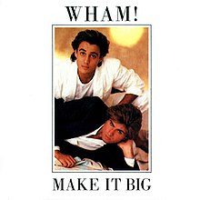 Wham! Make It Big European cover.jpeg