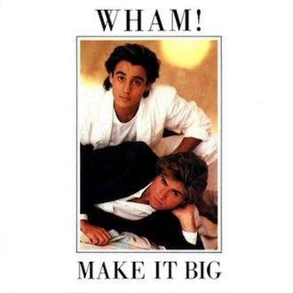Make It Big - Image: Wham! Make It Big European cover