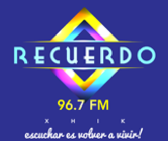 XHIK-FM - Image: XHIK Recuerdo 96.7 logo