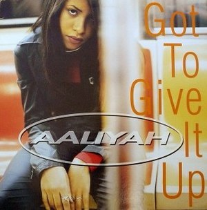 Got to Give It Up - Image: Aaliyah Got To Give It Up