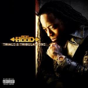 Trials & Tribulations (Ace Hood album) - Image: Ace Hood Trials & Tribulations