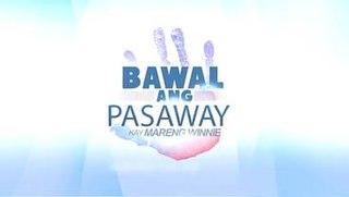 <i>Bawal ang Pasaway kay Mareng Winnie</i> Philippine television show