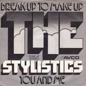 Break Up to Make Up - Image: Break Up to Make Up Stylistics