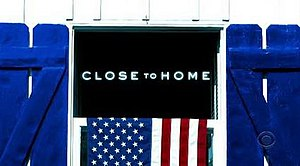 Close to Home (2005 TV series) - Image: Close to Home (2005 TV series) title card