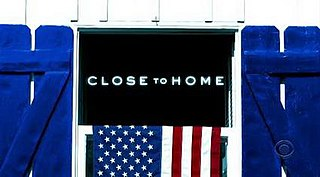 <i>Close to Home</i> (2005 TV series) American crime drama television series created by Jim Leonard for CBS