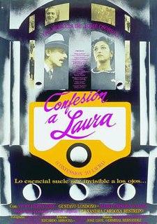 <i>Confessing to Laura</i> 1991 film by Jaime Osorio Gómez
