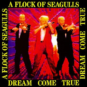 Dream Come True (A Flock of Seagulls album) - Image: Dream Come True A Flock of Seagulls