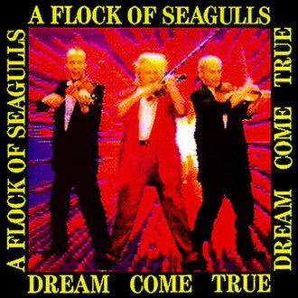 Dream Come True (A Flock of Seagulls album) - Image: Dream Come True A Flock of Seagulls