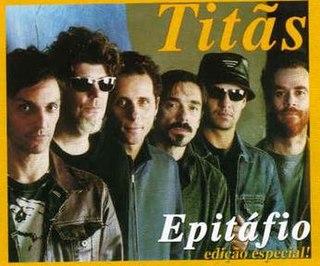 Epitáfio 2002 single by Titãs