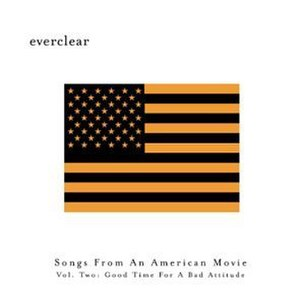 Songs from an American Movie Vol. Two: Good Time for a Bad Attitude - Image: Everclear SFAAMV2