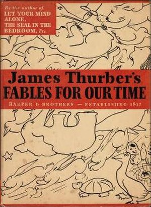 Fables for Our Time and Famous Poems Illustrated - First edition (publ. Harper Brothers)
