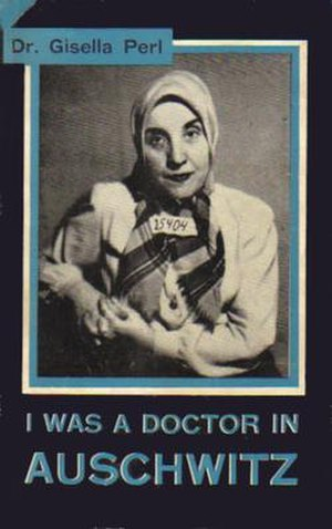 Gisella Perl - Gisella Perl on the cover of her Auschwitz memoir first published in 1948