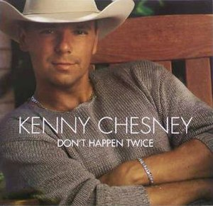 Don't Happen Twice - Image: Kenny Chesney Don't Happen Twice