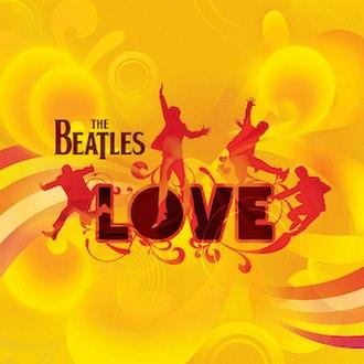 Love (The Beatles album) - Image: Love (The Beatles album)