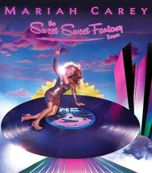 The Sweet Sweet Fantasy Tour - Image: Mariah Carey The Sweet Sweet Fantasy Tour
