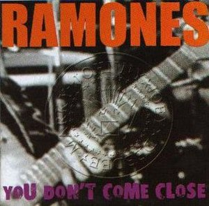 You Don't Come Close - Image: Ramones You Don't Come Close cover
