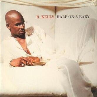 Half on a Baby - Image: Rkellyhalfonababy