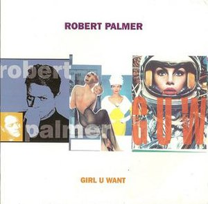 Girl U Want - Image: Robert Palmer Girl U Want Single 1994