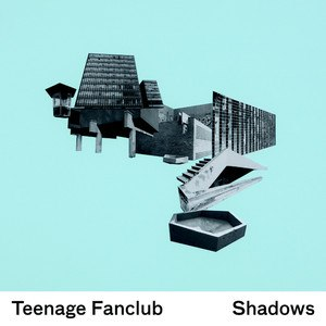 Shadows (Teenage Fanclub album) - Image: Teenage Fanclub Shadows