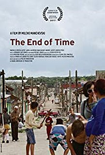 <i>The End of Time</i> (2017 film) 2017 film