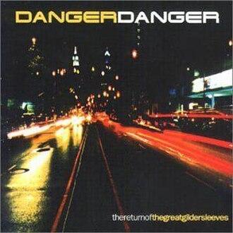 The Return of the Great Gildersleeves - Image: The Return of the Great Gildersleeves (Danger Danger album cover art)