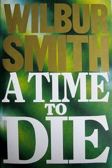 Wilbur Smith - A Time to Die.jpeg