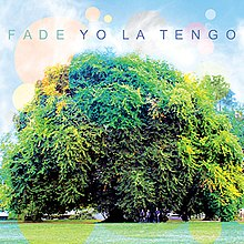 220px-Yo_La_Tengo_-_Fade.jpg