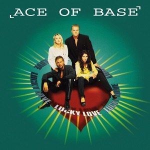 Lucky Love - Image: Ace Of Base Lucky Love CD Single Cover