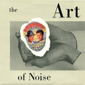 "Dragnet (theme music) - Image: Art Of Noise Dragnet UK China Records 7"" sleeve"