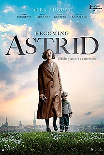 <i>Becoming Astrid</i> 2018 Danish–Swedish film directed by Pernille Fischer Christensen