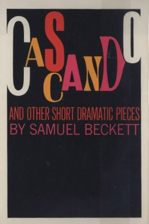 Cascando - First American edition of Beckett's translation from the French of his radio play, Cascando. New York: Grove Press, 1968