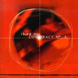Conspiracy No. 5 - Image: Conspiracy No. 5 (Third Day album cover art)