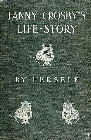 Fanny Crosby's Life-Story (1903)