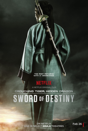 Crouching Tiger, Hidden Dragon: Sword of Destiny - Theatrical release poster