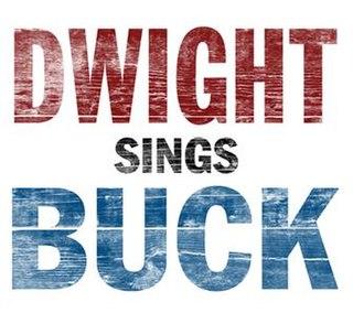 <i>Dwight Sings Buck</i> album by Dwight Yoakam