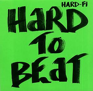 Hard to Beat - Image: Hard Fi Hard to beat (Promo)