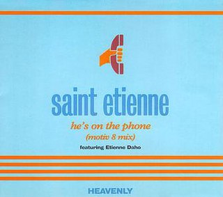 Hes on the Phone 1995 single by Saint Etienne