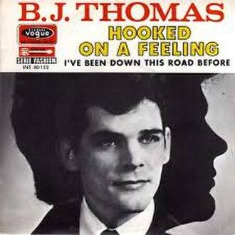 Hooked on a Feeling - Image: Hooked on a Feeling B. J. Thomas