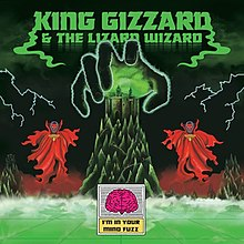 [Image: 220px-I%27m_in_Your_Mind_Fuzz_King_Gizzard.jpg]