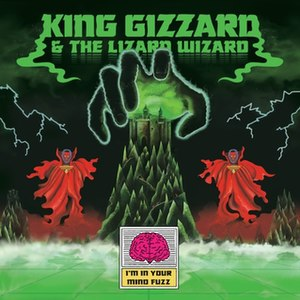 I'm in Your Mind Fuzz - Image: I'm in Your Mind Fuzz King Gizzard