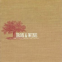 Iron & Wine - The Creek Drank The Cradle.jpg