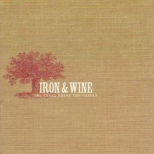 The Creek Drank the Cradle - Image: Iron & Wine The Creek Drank The Cradle