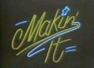 <i>Makin It</i> (TV series)